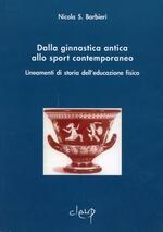 Dalla ginnastica antica allo sport contemporaneo. Lineamenti di storia dell'educazione fisica