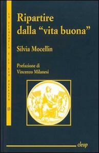 Ripartire dalla «vita buona». La lezione aristotelica in Alasdair MacIntyre, Martha Nussbaum e Amartya Sen