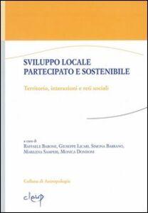 Sviluppo locale partecipato e sostenibile. Territorio, interazioni e reti sociali