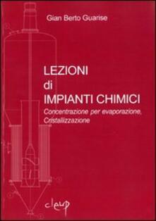 Lezioni di impianti chimici. Concentrazione per evaporazione, cristallizzazione.pdf