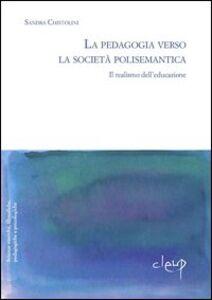 La pedagogia verso la società polisemantica, il realismo dell'educazione