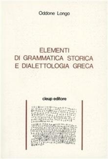 Letterarioprimopiano.it Elementi di grammatica storica e dialettologia greca Image