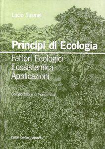Principi di ecologia. Fattori ecologici, ecosistema, applicazioni