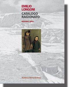 Emilio Longoni. Catalogo ragionato