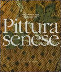 Libro Pittura senese Giulietta Chelazzi Dini Alessandro Angelini Bernardina Sani