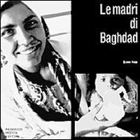 Le Le madri di Baghdad - Volpi Gianni - wuz.it