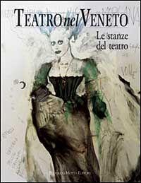Teatro nel Veneto. Con CD Audio. Vol. 2: Le stanze del teatro.