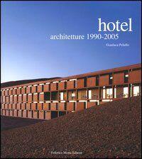 Hotel. Architetture 1990-2005