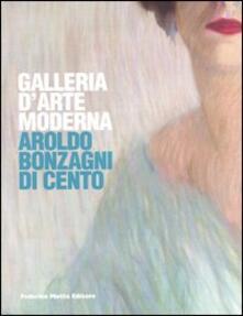 Galleria d'arte moderna. Aroldo Bonzagni di Cento. Catalogo generale - copertina