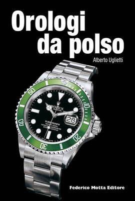 Orologi da polso. Ediz. italiana e inglese