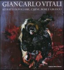 Radiospeed.it Giancarlo Vitali. Ritratti di pollame, carne, rose e girasoli. Catalogo della mostra (Lecco, 15 marzo-21 giugno 2008) Image