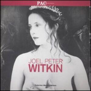 Joel Peter Witkin. Catalogo della mostra (Milano, 28 febbraio-27 aprile 2008)