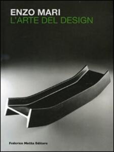 Enzo Mari. L'arte del design. Ediz. italiana e inglese