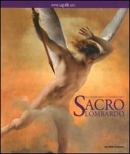 Libro Sacro lombardo. Dai Borromeo al simbolismo. Catalogo della mostra (Milano, 6 ottobre 2010-6 gennaio 2011)