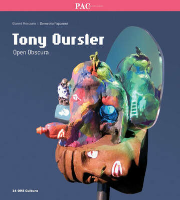 Tony Oursler Open Obscura. Catalogo della mostra (Milano, 18 marzo-12 giugno 2011)