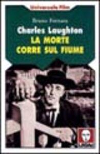Charles Laughton. La morte corre sul fiume