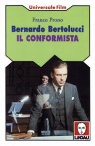 Bernardo Bertolucci. Il conformista