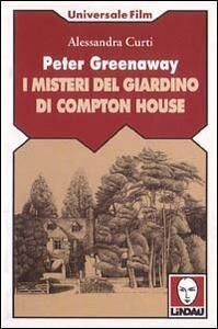 Peter Greenaway. I misteri del giardino di Compton House