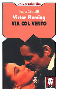 Victor Fleming. Via col vento