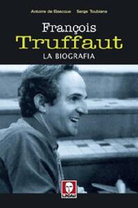 François Truffaut. La biografia