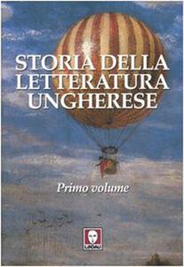 Storia della letteratura ungherese. Vol. 1