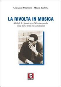 La rivolta in musica. Michele L. Straniero e il Cantacronache nella storia della musica italiana