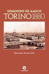 Torino 1880. Il racconto di una città