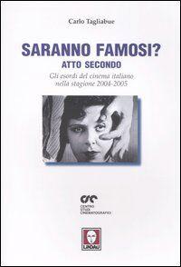 Saranno famosi? Atto secondo. Gli esordi del cinema italiano nella stagione 2004-2005