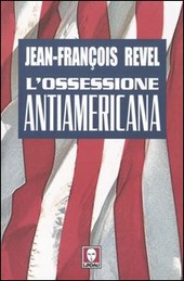 L' ossessione antiamericana