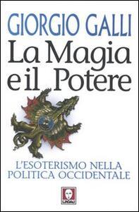 La magia e il potere. L'esoterismo nella politica occidentale