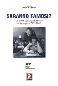 Saranno famosi? Gli esordi del cinema italiano nella stagione 2003-2004