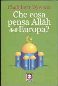 Che cosa pensa Allah dell'Europa?
