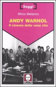 Daddyswing.es Andy Warhol. Il cinema della vana vita Image