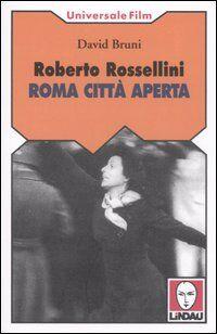 Roberto Rossellini. Roma città aperta