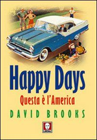 Happy Days. Questa è l'America