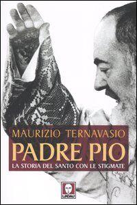 Padre Pio. La storia del santo con le stigmate