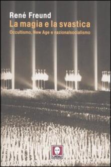 Fondazionesergioperlamusica.it La magia e la svastica. Occultismo, New Age e nazionalsocialismo Image