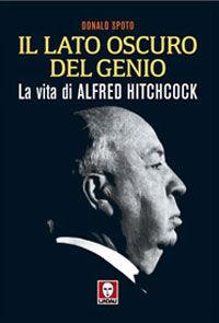 Il lato oscuro del genio. La vita di Alfred Hitchcock