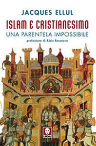 Islam e cristianesimo. Una parentela impossibile