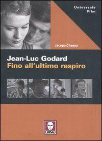 Jean-Luc Godard. Fino all'ultimo respiro