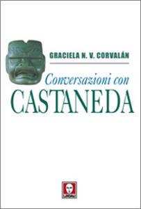 Conversazioni con Castaneda. I segreti della via del guerriero