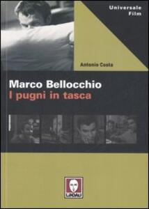 Marco Bellocchio. I pugni in tasca