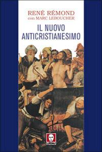 Il nuovo anticristianesimo