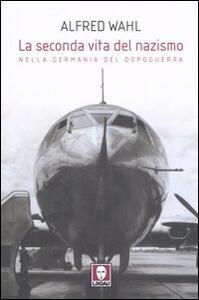 La seconda vita del nazismo nella Germania del dopoguerra