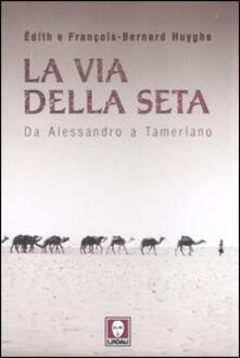 La Via della seta. Da Alessandro a Tamerlano.pdf