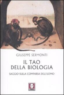 Il tao della biologia. Saggio sulla comparsa dell'uomo - Giuseppe Sermonti - copertina