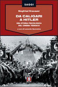 Da Caligari a Hitler. Una storia psicologica del cinema tedesco