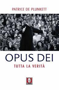 Opus Dei. Tutta la verità
