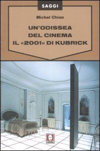 Un' odissea del cinema. Il «2001» di Kubrick