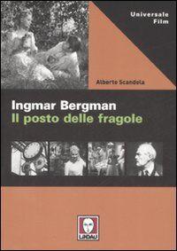 Ingmar Bergman. Il posto delle fragole